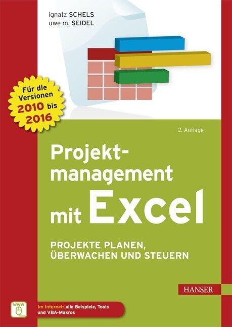 Projektmanagement mit Excel - Ignatz Schels, Uwe M. Seidel