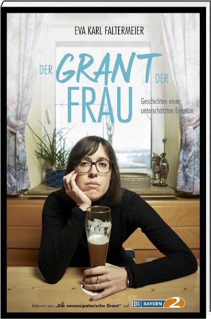Der Grant der Frau - Eva Karl Faltermeier