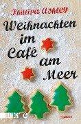 Weihnachten im Café am Meer - Phillipa Ashley