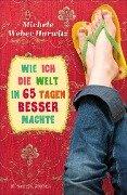 Wie ich die Welt in 65 Tagen besser machte - Michele Weber Hurwitz