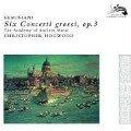 6 Concerti Grossi op.3 - Christopher/Aam Hogwood