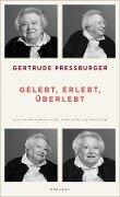 Gelebt, erlebt, überlebt - Gertrude Pressburger, Marlene Groihofer
