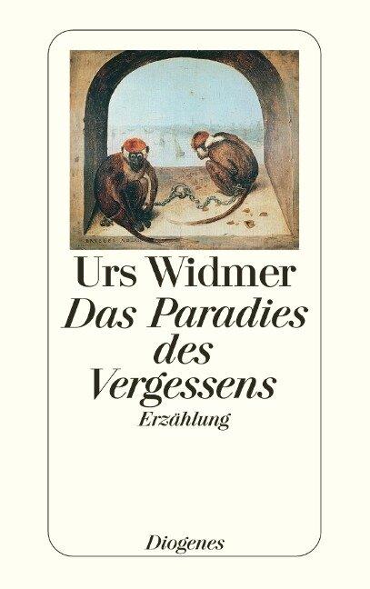 Das Paradies des Vergessens - Urs Widmer