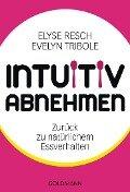 Intuitiv abnehmen - Elyse Resch, Evelyn Tribole