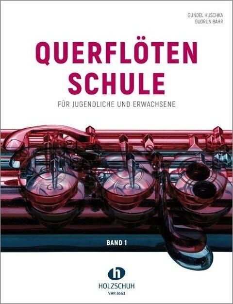 Querflötenschule Band 1 - Gundel Huschka, Gudrun Bähr