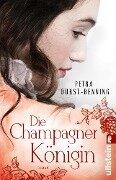 Die Champagnerkönigin - Petra Durst-Benning