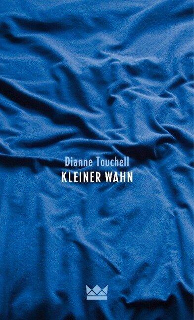 Kleiner Wahn - Dianne Touchell