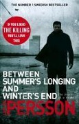 Between Summer's Longing and Winter's End - Leif G W Persson