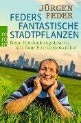 Feders fantastische Stadtpflanzen - Jürgen Feder
