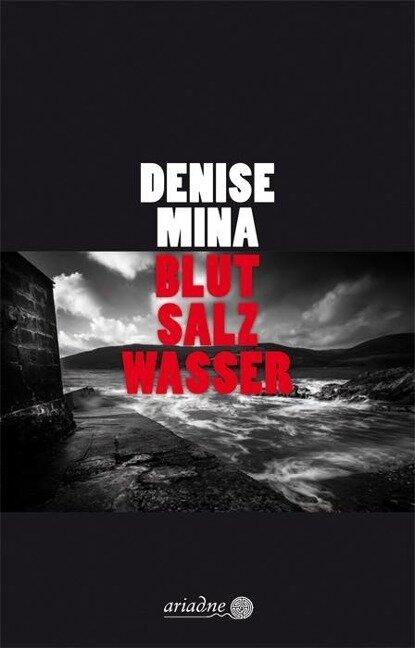 Blut Salz Wasser - Denise Mina