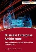 Business Enterprise Architecture - Carsten Sensler, Dr. Thomas Grimm
