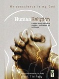 Human Religion for world peace - Prof T M Paily