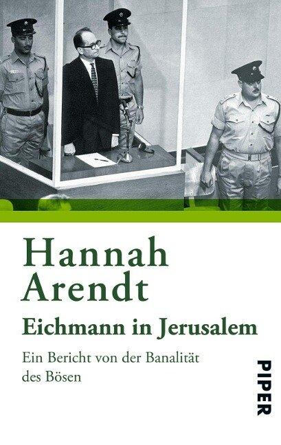Eichmann in Jerusalem - Hannah Arendt
