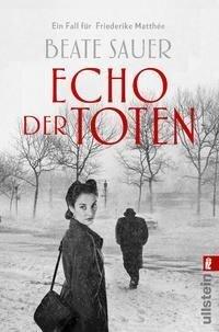 Echo der Toten. Ein Fall für Friederike Matthée - Beate Sauer
