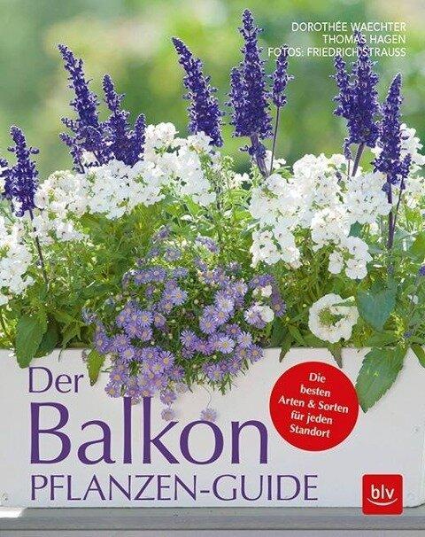 Der Balkonpflanzen-Guide - Dorothée Waechter, Thomas Hagen