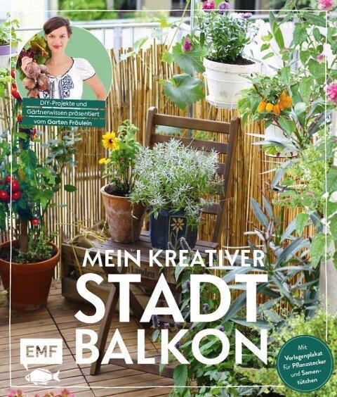 Mein kreativer Stadtbalkon - DIY-Projekte und Gärtnerwissen präsentiert vom Garten Fräulein - Silvia Appel