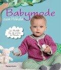 Babymode zum Häkeln -