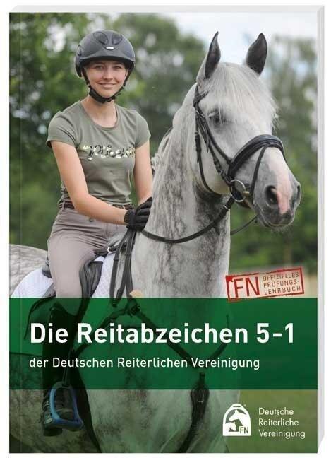 Die Reitabzeichen 5-1 der Deutschen Reiterlichen Vereinigung -