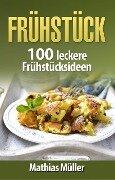 Frühstücksrezepte - 100 leckere Frühstücksideen aus dem Thermomix - Mathias Müller