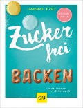 Zuckerfrei backen - Hannah Frey
