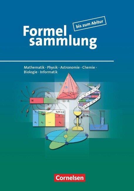 Formelsammlung bis zum Abitur. Allgemeine Ausgabe - Frank-Michael Becker, Lutz Engelmann, Christine Ernst, Günter Fanghänel, Heinz Höhne