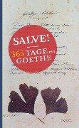 Salve! 365 Tage mit Goethe - Johann Wolfgang Goethe