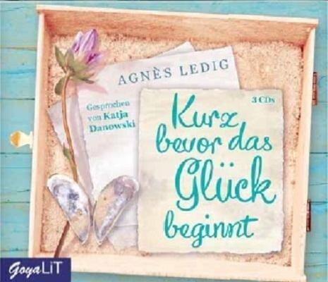 Kurz bevor das Glück beginnt - Agnés Ledig