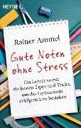 Gute Noten ohne Stress - Rainer Ammel