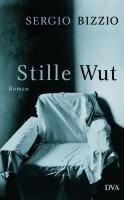 Stille Wut - Sergio Bizzio