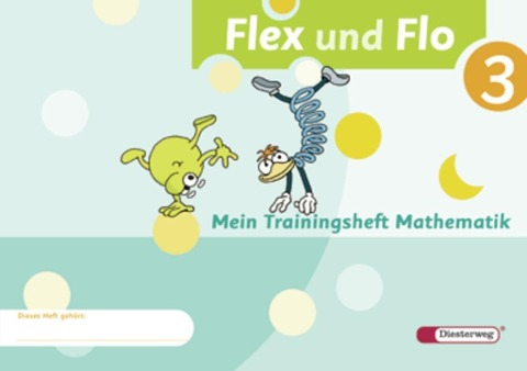 Flex und Flo 3. Mein Trainingsheft Mathematik -