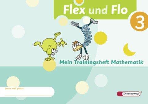 Flex und Flo 3. Mein Trainingsheft Mathematik -