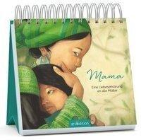 Mama - Eine Liebeserklärung an alle Mütter - Hélène Delforge