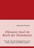 Diktators Insel im Reich der Demokratie - Gebrehiot Emnetu