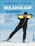 Skilanglauf für Einsteiger - Peter Schlickenrieder, Ulrich Pramann