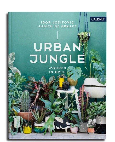 Urban Jungle - Wohnen in Grün - Igor Josifovic, Judith De Graaff