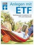 Anlegen mit ETF - Brigitte Wallstabe-Watermann, Antonie Klotz, Gisela Baur, Hans G. Linder