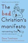 The Bad Christian's Manifesto - Dave Tomlinson