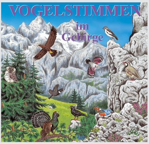 Vogelstimmen 7 im Gebirge. CD -