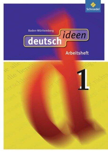 deutsch ideen 1. Arbeitsheft. Baden-Württemberg -