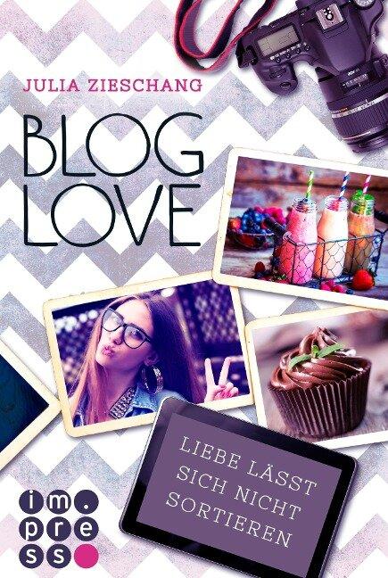 Blog Love. Liebe lässt sich nicht sortieren - Julia Zieschang