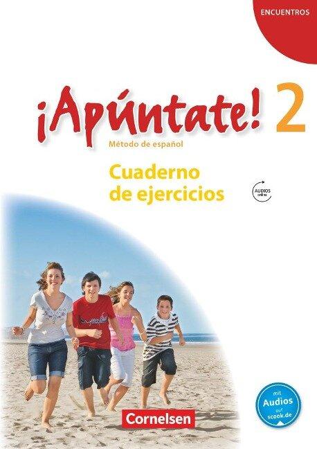 ¡Apúntate! - Ausgabe 2008 - Band 2 - Cuaderno de ejercicios mit Audio online -