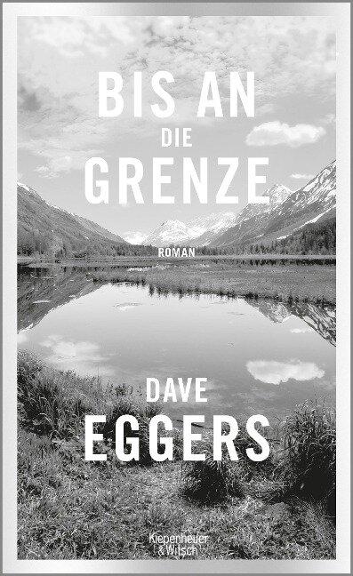 Bis an die Grenze - Dave Eggers