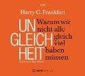 Ungleichheit: Warum wir nicht alle gleich viel haben müssen - Harry G. Frankfurt