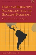 Forró and Redemptive Regionalism from the Brazilian Northeast - Jack A. Draper III