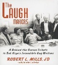 The Laugh Makers: A Behind-The-Scenes Tribute to Bob Hope's Incredible Gag Writers - Gary Owens