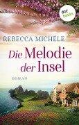 Die Melodie der Insel - Rebecca Michéle