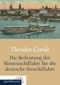Die Bedeutung der Binnenschiffahrt für die deutsche Seeschiffahrt - Theodor Cords