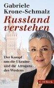 Russland verstehen - Gabriele Krone-Schmalz