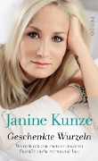 Geschenkte Wurzeln - Janine Kunze