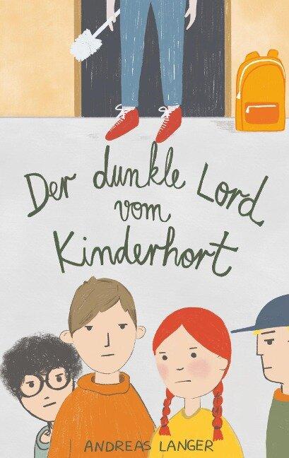 Der dunkle Lord vom Kinderhort - Andreas Langer